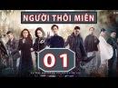 Người Thôi Miên (Thuyết Minh, Phim Trung Quốc 2017) - Tập 1