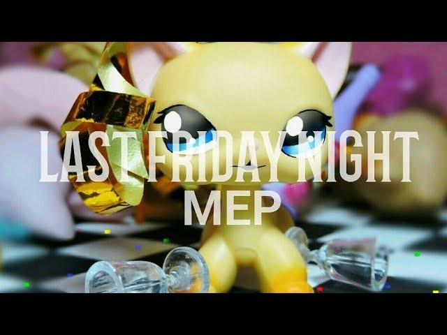 LPS: MEP - Last Friday Night (CLOSED) Spares?