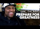 Eric Thomas: Prepare for Greatness Believe in Yourself with Lewis Howes