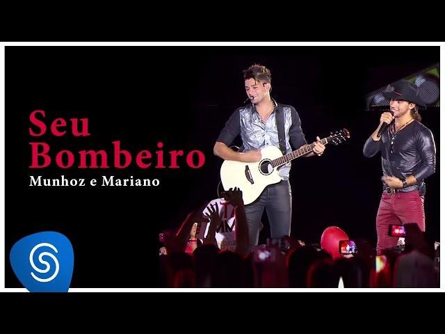 Munhoz Mariano - Seu Bombeiro (DVD Ao Vivo no Estádio Prudentão) [Vídeo Oficial]
