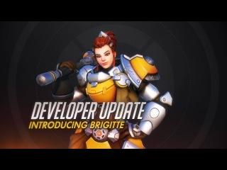 Developer Update | Introducing Brigitte | Overwatch