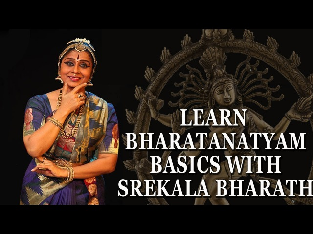 Learn Bharatanatyam Dance Basic Lessons for Beginners Step By Step Srekala Bharath Hand Feet