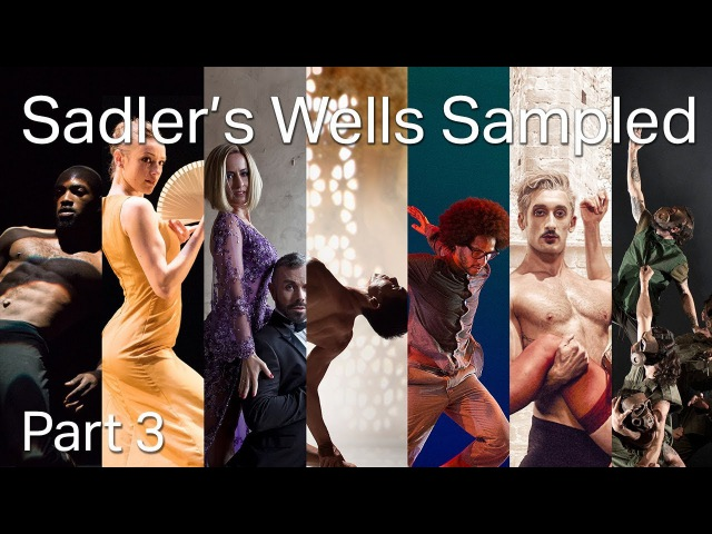 Sadler's Wells Sampled - Part 3