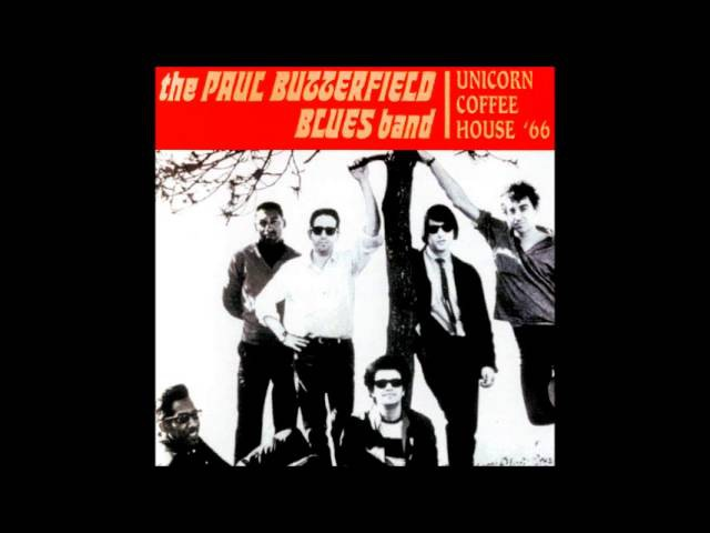 The Paul Butterfield Blues Band - Unicorn Coffee House, Boston, MA (Bootleg Live)