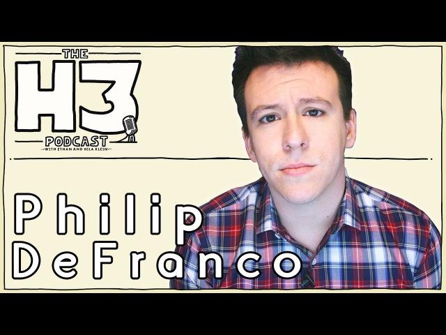H3 Podcast 42 - Philip DeFranco