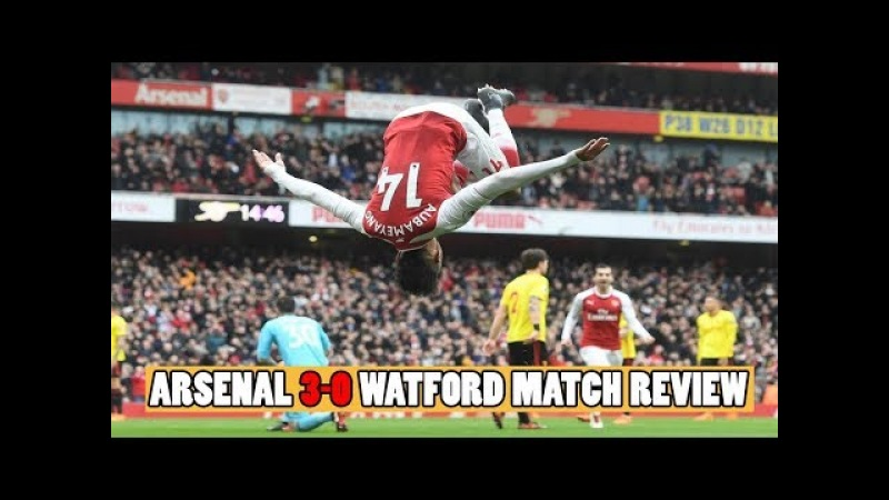Arsenal 3-0 Watford Match Review | Petr Cech Gets Him 200th Premier League Clean Sheet