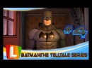 Batman The Telltale Series Эпизод 4 Страж Готэма