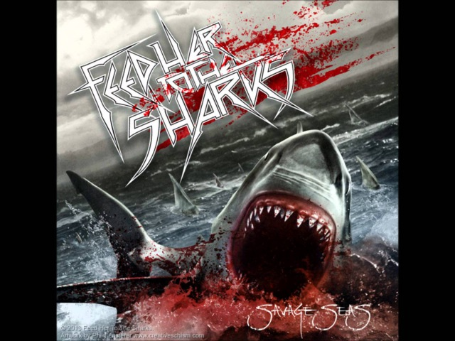 Feed Her To The Sharks - Sink Or Swim