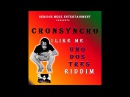 CRONSYCRNO 1 LIKE ME UNO DOS TRES RIDDIM SERIOUS MEDZ ENTERTAINMENT