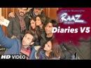 Raaz Reboot Diaries - V 5 Raaz Reboot Emraan Hashmi, Kriti Kharbanda Gaurav Arora T-Series