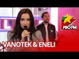 Vanotek feat. Eneli - Back to Me ProFM LIVE Session