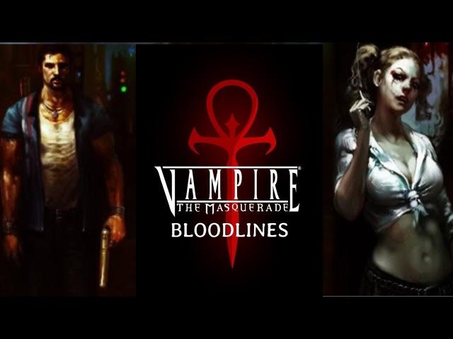 Vampire The Masquerade Bloodlines Обзор игры и краткое введение в Мир Тьмы