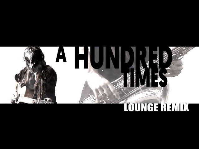 DivideD - Loungy Times (A Hundred Times Lounge Jazz Remix) OFFICIAL VIDEO