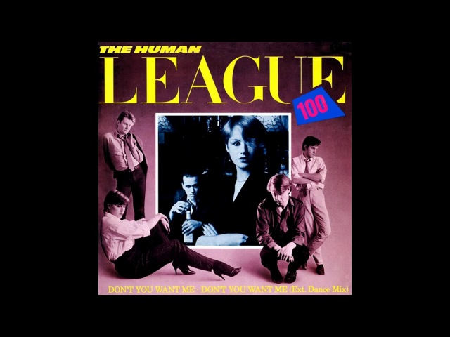 ♪ The Human League - Don't You Want Me [Extended Dance Mix]