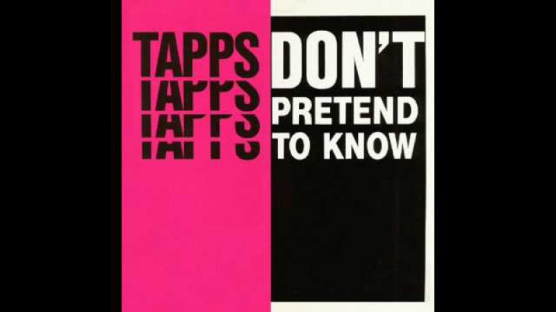 Don't Pretend To Know (1986) - Tapps.
