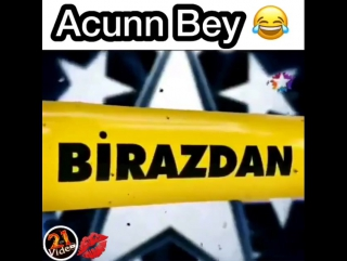 Acun bey -)