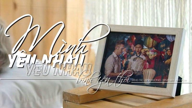 Mình Yêu Nhau Yêu Nhau Bình Yên Thôi (English Version) - Kyo York, Á Hậu Thanh Tú   MV Official
