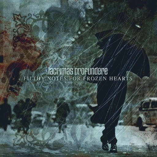 Lacrimas Profundere альбом Filthy Notes for Frozen Hearts