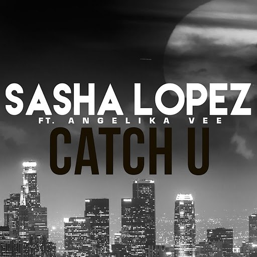 Sasha Lopez альбом Catch U (feat. Angelika Vee)
