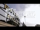 UFC 216 Embedded  Vlog Series - Episode 3