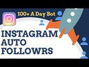 Instagram Auto Followers 2018 Auto Liker Bot