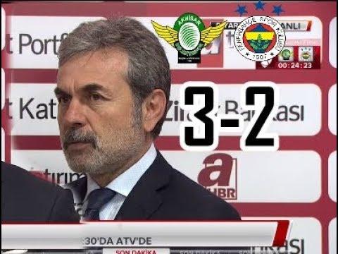 Akhisarspor 3-2 Fenerbahçe Aykut Kocaman Maç Sonu Açıklamaları