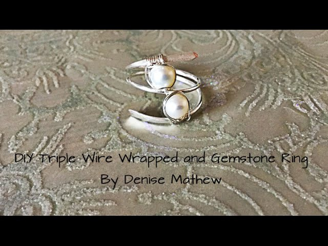 DIY Triple Wire Wrapped Gemstone Ring by Denise Mathew