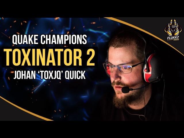 TOXINATOR 2 - Quake Champions Highlights - Johan toxjq Quick