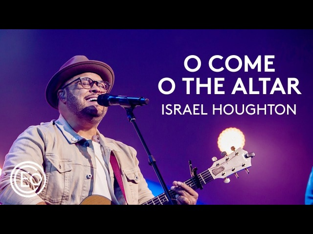 O Come To The Altar feat Israel Houghton Live from Ballantyne Elevation Collective