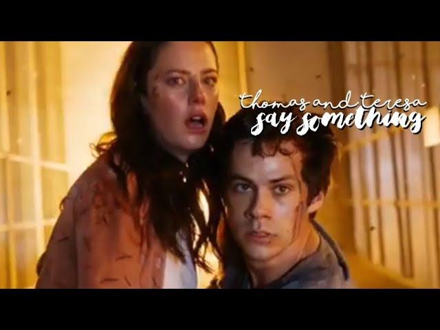 ❥ Thomas and Teresa | Say something (TDC spoilers)