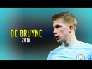 Kevin De Bruyne 2018 ● The Ultimate midfielder
