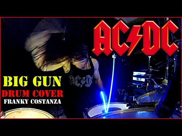 AC/DC - BIG GUN - DRUM COVER by FRANKY COSTANZA