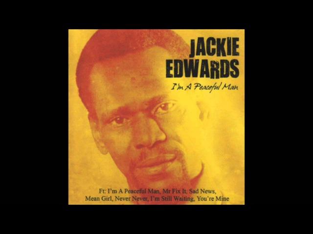 Jackie Edwards - I'm A Peaceful Man (Full Album)