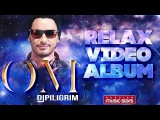 Dj Piligrim Relax Video Album - OM