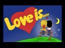 LOVE is... ЛЮБОВЬ это... серия 1