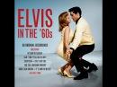 Elvis Presley - Elvis In The '60s (Not Now Music) [Full Album]