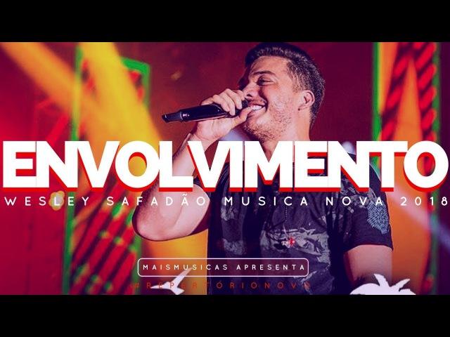 Wesley Safadão - Envolvimento - Mc Loma (MaisMusicas Apresenta)