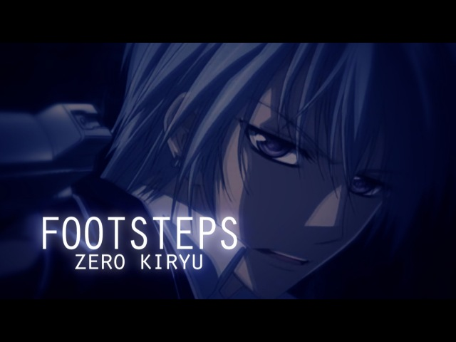 『AMV』 - FOOTSTEPS | zero kiryu | ᶠᵒʳ ˢᵉˢᵉ