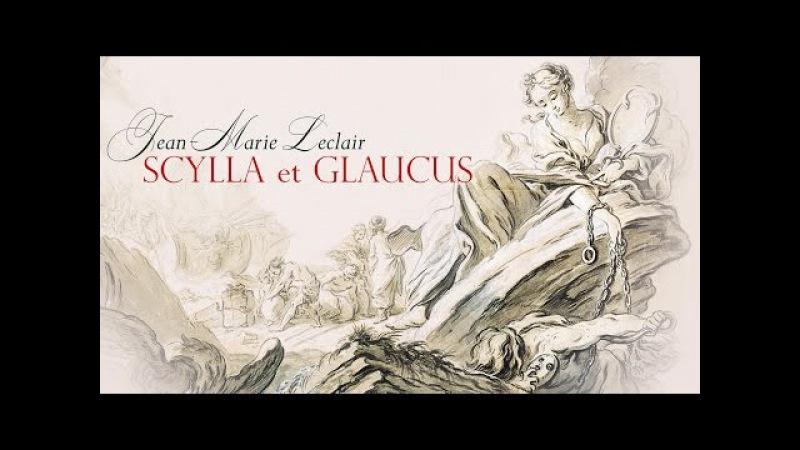J.-M. Leclair: «Scylla Glaucus» Op.11 [Monteverdi Choir / English Baroque Soloists]