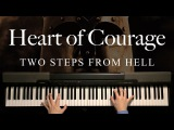 Heart of Courage by Two Steps From Hell (Piano)