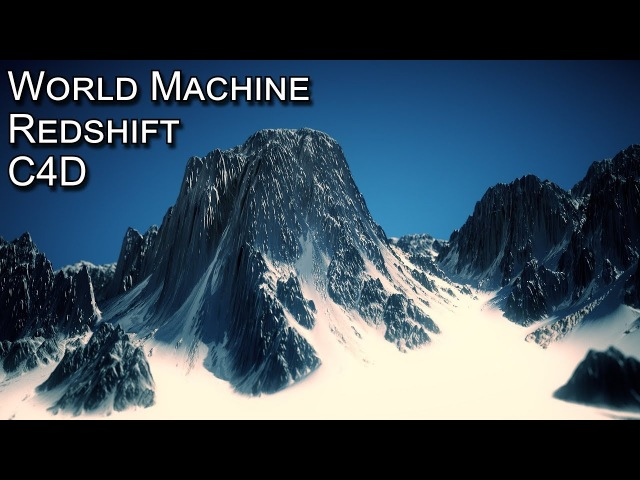 World Machine / Redshift / Macros / C4D / Part 1