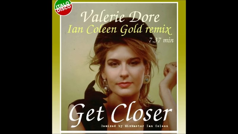 VALERIE DORE - GET CLOSER (Gold Remix 2018)