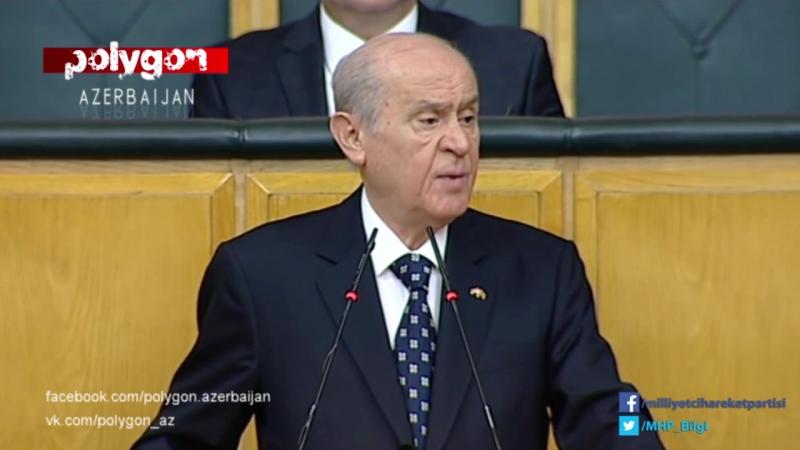 Devlet Bahçeli (MHP) Eyni millətin ürəkləri bir atan evladlarıyız!