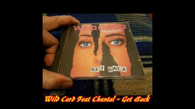 Wild Card Feat. Chantal - Get Back