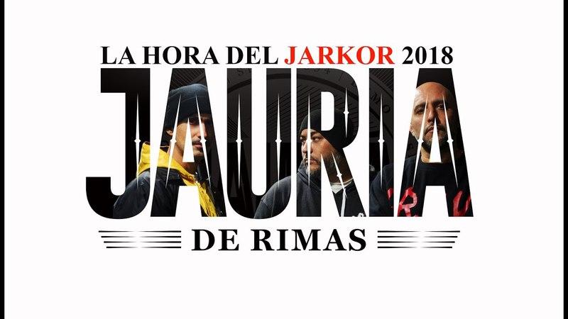 Jauría De Rimas La Hora Del Jarkor 2018