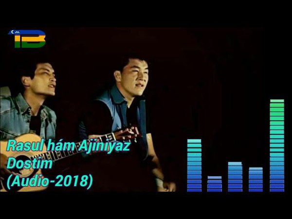 Rasul hám Ajiniyaz_Dostim | Расул хәм Ажинияз_Достим (music version)