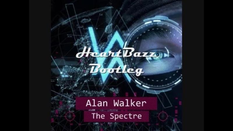 Alan Walker - The Spectre (HeartBazz Bootleg) [Hands Up]