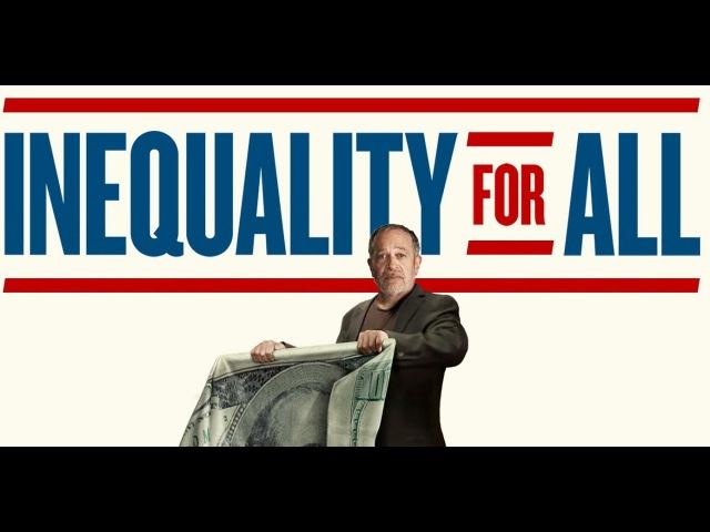 Неравенство для всех (2013). Всё о фильме - kinorium.com