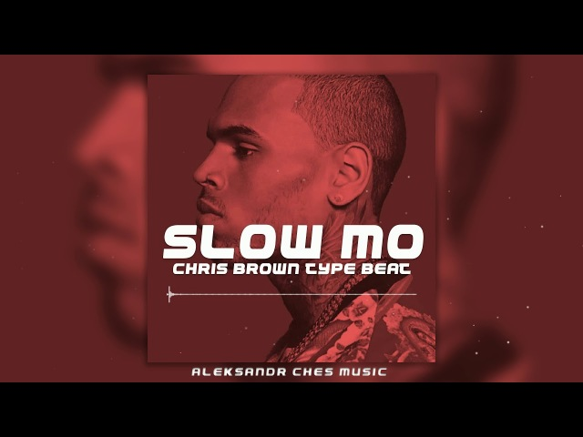 Chris Brown Type Beat [2018] Slow Mo RnBPopRB Instrumental(Aleksandr Ches Music)