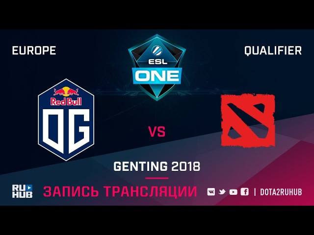 OG vs The Final Tribe, ESL One Genting EU Qualifier, game 1 [Maelstorm, LighTofHeaveN]